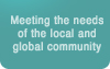 Meeting the needs of the local and global community